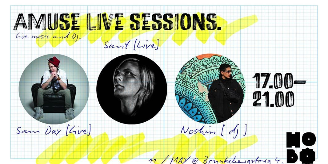 Amuse Live Sessions – Sam Day & SANT [Live] – Noshin [DJ]