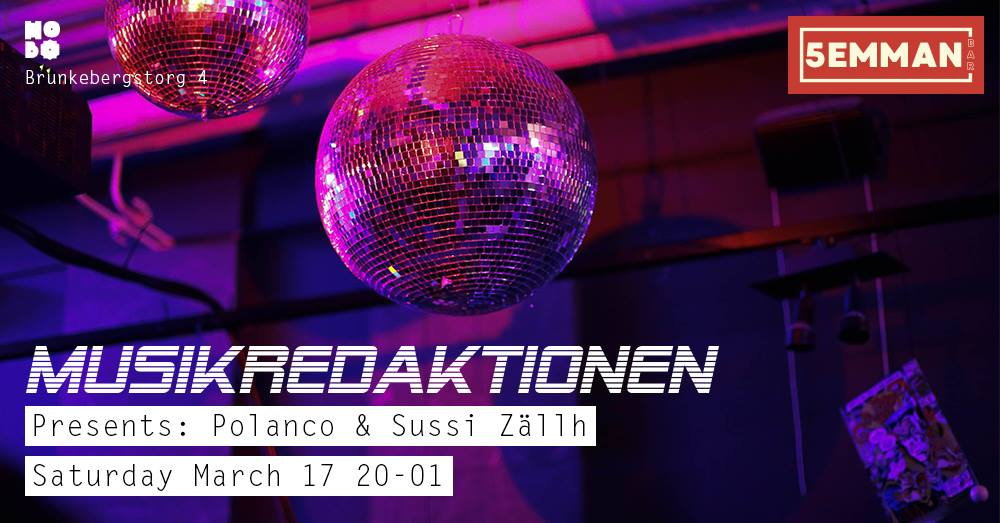 Musikredaktionen presents: Polanco & Sussi Zällh at 5emman