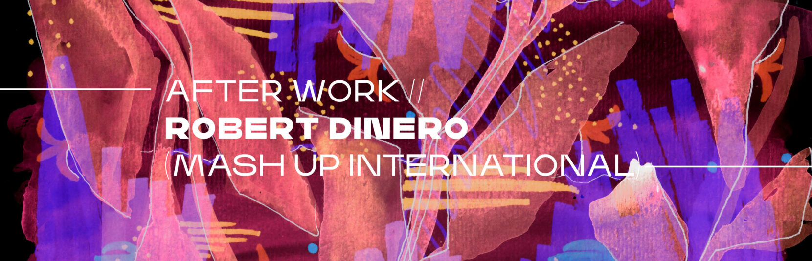 Afterwork // Robert Dinero (Mash Up International)
